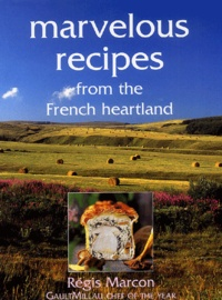 Marvelous Recipes from the French Heartland. Régis Marcon.pdf