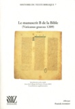 Patrick Andrist - Le manuscrit B de la Bible (Vaticanus graecus 1209) - Introduction au fac-similé. Actes du Colloque de Genève (11 juin 2001). Contributions supplémentaires.