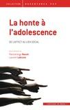 Patrick Ange Raoult et Laurent Labrune - La honte à l'adolescence - De l'affect au lien social.