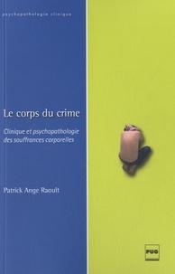 Le corps du crime - Clinique et psychopathologie des souffrances corporelles.pdf
