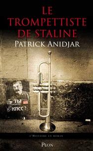 Patrick Anidjar - Le trompettiste de Staline.