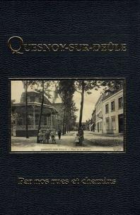Quesnoy-sur-Deûle- Par nos rues et chemins - Patrick Ansar |