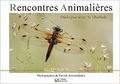 Patrick Antzamidakis - Rencontres animalières, dialogue avec la libellule.