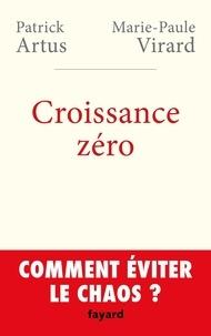 Patrick Artus - Croissance zéro, comment éviter le chaos ?.