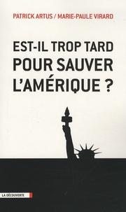 Patrick Artus et Marie-Paule Virard - Est-il trop tard pour sauver l'Amérique ?.