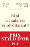 Patrick Artus et Marie-Paule Virard - Et si les salariés se révoltaient ?.