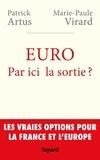 Patrick Artus et Marie-Paule Virard - Euro. Par ici la sortie ?.
