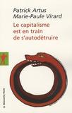 Patrick Artus et Marie-Paule Virard - Le capitalisme est en train de s'autodétruire.