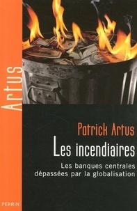 Patrick Artus - Les incendiaires.