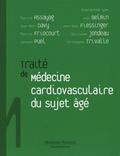 Patrick Assayag et Jean-Marc Davy - Traité de médecine cardiovasculaire du sujet âgé.