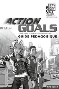 Goodtastepolice.fr Anglais 1e et Tle Bac pro A2/B2 Action Goals - Guide pédagogique Image