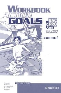 Patrick Aubriet - Anglais 2e professionnelle Bac pro Action Goals - Workbook corrigé.