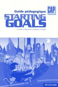 Anglais CAP Starting Goals- Guide pédagogique - Patrick Aubriet |