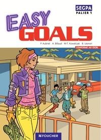 Patrick Aubriet et Annick Billaud - Easy Goals SEGPA Palier 1 - Conforme au CECRL.