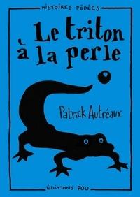 Patrick Autréaux - Le triton à la perle.