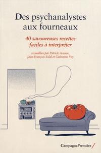 Patrick Avrane et Jean-François Solal - Des psychanalystes aux fourneaux - 40 savoureuses recettes faciles à interpréter.