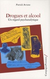 Patrick Avrane - Drogues et alcool - Un regard psychanalytique.
