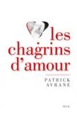 Patrick Avrane - Les chagrins d'amour - Un moment de vérité.