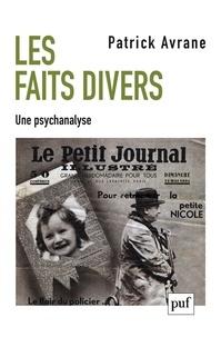 Patrick Avrane - Les faits divers - Une psychanalyse.