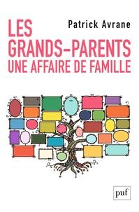 Patrick Avrane - Les grands-parents - Une histoire de famille.