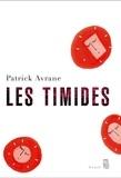 Patrick Avrane - Les timides.