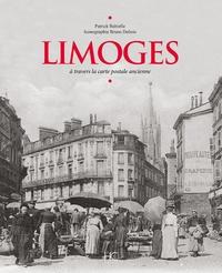 Patrick Babielle - Limoges à travers la carte postale ancienne.