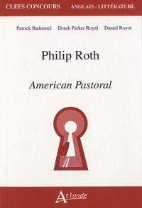 Patrick Badonnel et Daniel Royot - Philip Roth - American Pastoral.
