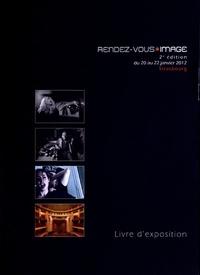 Patrick Bailly-Maître-Grand - Rendez-vous Image Strasbourg du 20 au 22 janvier 2012 - Livre d'exposition.