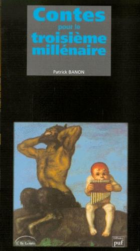 Patrick Banon - Contes pour le troisième millénaire.