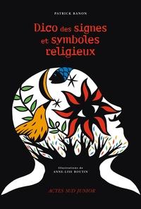 Patrick Banon - Dico des signes et symboles religieux.