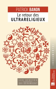 Patrick Banon - Le retour des Ultrareligieux - La guerre de la pudeur a commencé.
