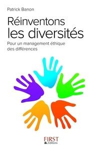 Patrick Banon - Réinventons les diversités - Pour un management éthique des différences.