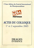 Patrick Bard - Actes du colloque Visa pour l'image, 1er et 2 septembre 2005 - 17e édition du festival international du photojournalisme.