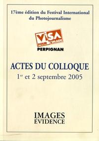 Patrick Bard - Actes du colloque Visa pour l'image, 1er et 2 septembre 2005 - 17e édition du festival international du photojournalisme.