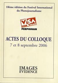 Actes du colloque Visa pour limage, 7 et 8 septembre 2006 - 18e édition du festival international du photojournalisme.pdf