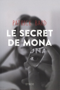 Patrick Bard - Le secret de Mona.