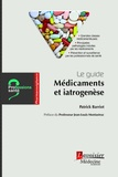 Patrick Barriot - Médicaments et iatrogenèse - Le guide.