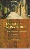 Patrick Barry et Richard Yeo - Sagesse des monastères - La règle de saint Benoît pour la vie de tous les jours.
