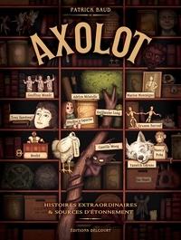 Patrick Baud - Axolot T01.