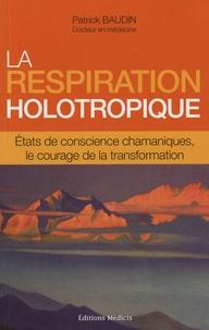 La respiration holotropique - Etats de conscience chamaniques, le courage de la transformation.pdf