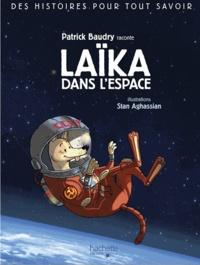 Patrick Baudry - Des histoires pour tout savoir - Laika, chienne de l'espace.