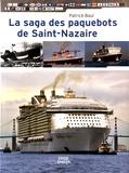 Patrick Baul - La saga des paquebots de Saint-Nazaire.
