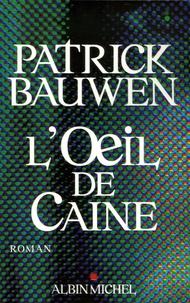 Patrick Bauwen - L'Oeil de Caine.