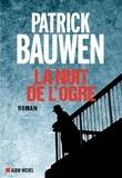 Patrick Bauwen - La nuit de l'ogre.