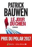 Patrick Bauwen - Le jour du chien.