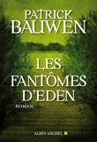 Patrick Bauwen - Les fantômes d'Eden.