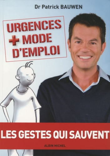 Patrick Bauwen - Urgences : mode d'emploi.