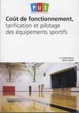 Patrick Bayeux et Jérôme Dupuis - Coûts de fonctionnement, tarification et pilotage des équipements sportifs.