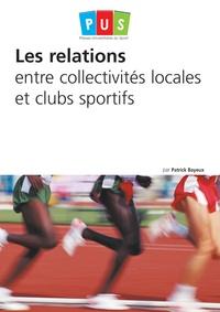 Patrick Bayeux - Les relations entre collectivités locales et clubs sportifs.