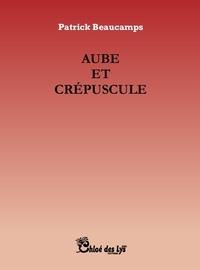 Patrick Beaucamps - Aube et crépuscule.
